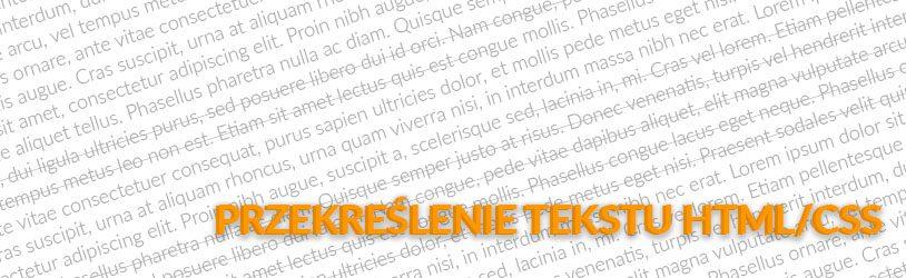 przekreślenie tekstu z html i css